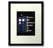 The Real Meaning of TARDIS Framed Print