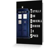 The Real Meaning of TARDIS Greeting Card