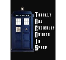 The Real Meaning of TARDIS Photographic Print