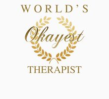 World's Okayest Therapist Unisex T-Shirt