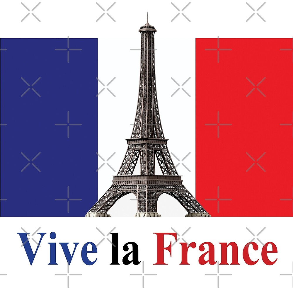 Quot Vive La France Flag And Eiffel Tower Quot By Sandyspider
