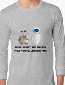 These aren't the droids that you're looking for Long Sleeve T-Shirt