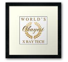 World's Okayest X-Ray Tech Framed Print