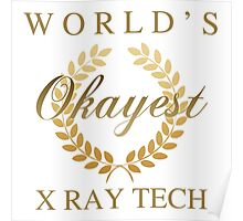 World's Okayest X-Ray Tech Poster