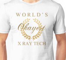World's Okayest X-Ray Tech Unisex T-Shirt
