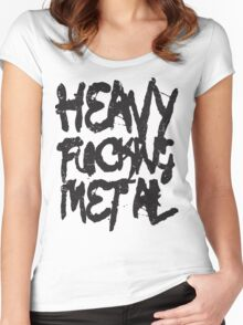 Heavy Fucking Metal Women's Fitted Scoop T-Shirt