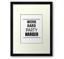 Work Hard Party Harder Framed Print