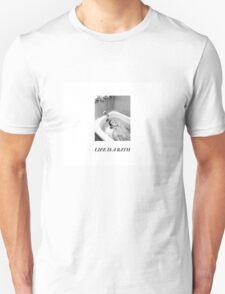 Life is a Bath Unisex T-Shirt