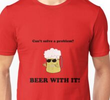 Beer with it Unisex T-Shirt