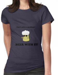 Beer with it Womens Fitted T-Shirt