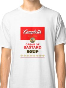 Campbell's Extra Thick Cream of Bastard Soup (white) Classic T-Shirt