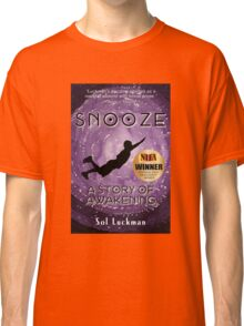 SNOOZE: A Story of Awakening Classic T-Shirt