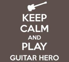 Keep Calm and Play Guitar Hero by aizo