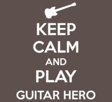 Keep Calm and Play Guitar Hero by aizo