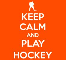 Keep Calm and Play Hockey by aizo