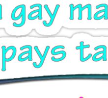 BIGOT:  GAY TAXPAYER Sticker