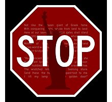 Stop Sign: The New Colossus Photographic Print