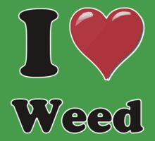 I Heart /  Love Weed by HighDesign