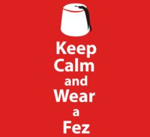 Keep Calm and Wear a Fez - White by sambambina