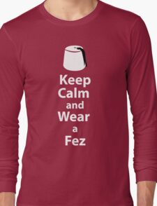 Keep Calm and Wear a Fez - White Long Sleeve T-Shirt