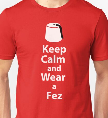 Keep Calm and Wear a Fez - White Unisex T-Shirt