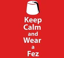 Keep Calm and Wear a Fez - White T-Shirt