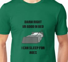 Damn Right I'm Good In Bed ... Unisex T-Shirt