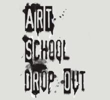 Art School Drop Out T-Shirt