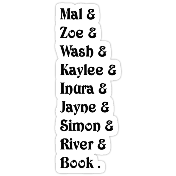 Mal& Zoe& Wash& Kaylee& Inura& Jayne& Simon& River& Book.   [black] by withoutwax94