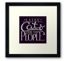 I Like Cats More than People Framed Print