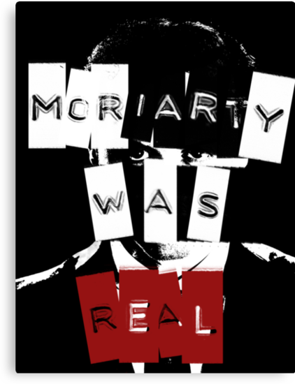 Moriarty Was Real by undesirable
