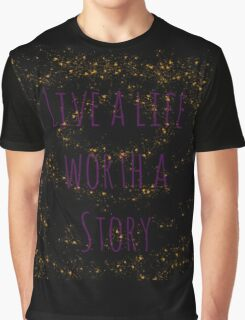 Worthy of a Story Graphic T-Shirt