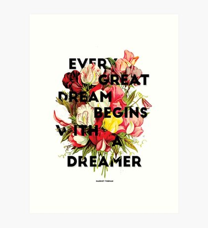 Every Great Dream, 2015 Art Print