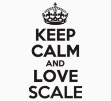 Keep Calm and Love SCALE Kids Clothes