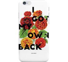I Got My Own Back, 2015 iPhone Case/Skin