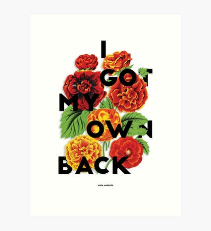 I Got My Own Back, 2015 Art Print
