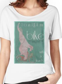 I Can Ride My Bike With No Hands Women's Relaxed Fit T-Shirt