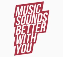 Music Sounds Better With You - red T-Shirt