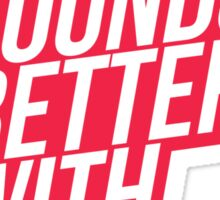 Music Sounds Better With You - red Sticker