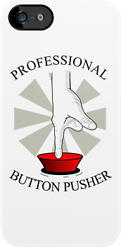 Professional Button Pusher by Mark McClare Designs