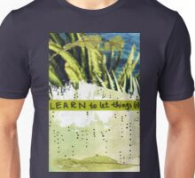 Learning to Let Things Go. Unisex T-Shirt