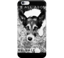 Terrier Obsession: It's All About The Ball - Black and White Remix iPhone Case/Skin