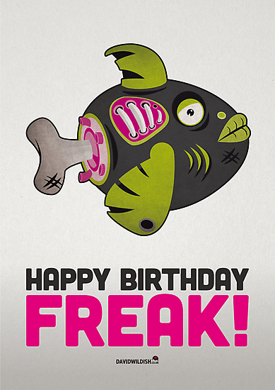 "Zombie Fish - ""Happy Birthday Freak"" by David Wildish"