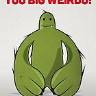 "Big Green Monster – ""Happy Birthday You Big Weirdo"" by David Wildish"