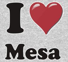 I Heart / Love Mesa by HighDesign