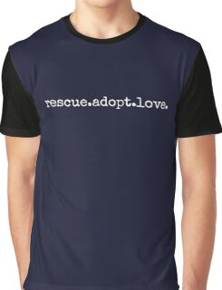 rescue.adopt.love Graphic T-Shirt
