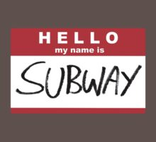 Hello My Name Is Subway by MarkWelser