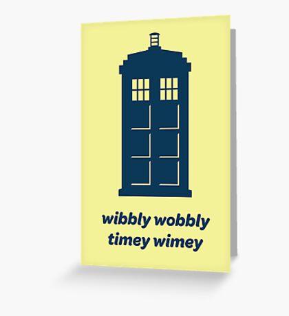 DW - Wibbly Wobbly Timey Wimey Greeting Card