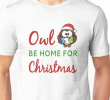 Owl Be Home For Christmas Unisex T-Shirt