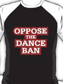 Footloose 2011 - Oppose The Dance Ban T-Shirt